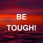 Encouraging Quotes For Very Tough Times