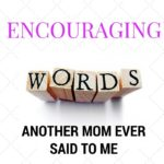 Encouraging Words For A New Mom Twitter