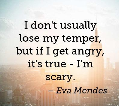 Anger Quotes by Eva Mendes