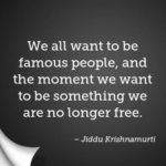 Famous Quotes by Jiddu Krishnamurti