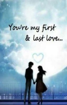 First Love Last Love Quotes – Upload Mega Quotes