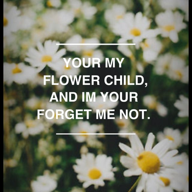 Flower Child Quotes Tumblr Upload Mega Quotes