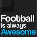 Football Is Everything Quotes
