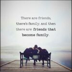 Friends Become Family Quotes