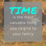 Give Time To Your Family Quotes Tumblr