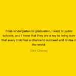 Great Quotes by Dick Cheney about Graduation