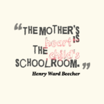 Great Quotes by Henry Ward Beecher about Mom