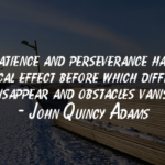 Great Quotes by John Quincy Adams about Patience