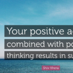 Great Quotes by Shiv Khera about Positive