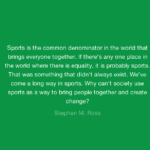 Great Quotes by Stephen M. Ross about Equality