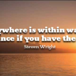 Great Quotes by Steven Wright about Humor