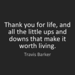 Great Quotes by  Travis Barker about Thankful
