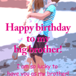 Happy Birthday Big Brother Images Tumblr