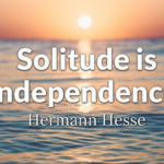 Independence Quotes by Hermann Hesse