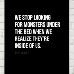 Joker Quotes We Stop Looking For Monsters