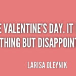Larisa Oleynik Quotes About Valentine's Day