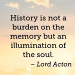 Lord Acton Quotes About History