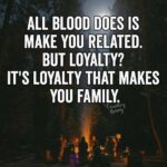 Loyalty Makes You Family Quote
