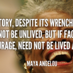 Maya Angelou Quotes About History