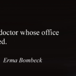 Medical Quotes by Erma Bombeck