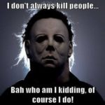 Mike Myers Halloween Quotes