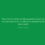 Mother's Day Quotes by Mother Jones