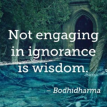 Not Engaging in Ignorance is Wisdom Quotes