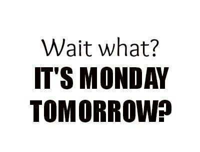 Oh No Tomorrow is Monday Image and Quotes