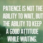 Patience is A Virtue Quotes