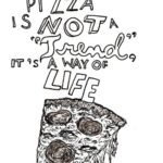 Pizza Life Quotes