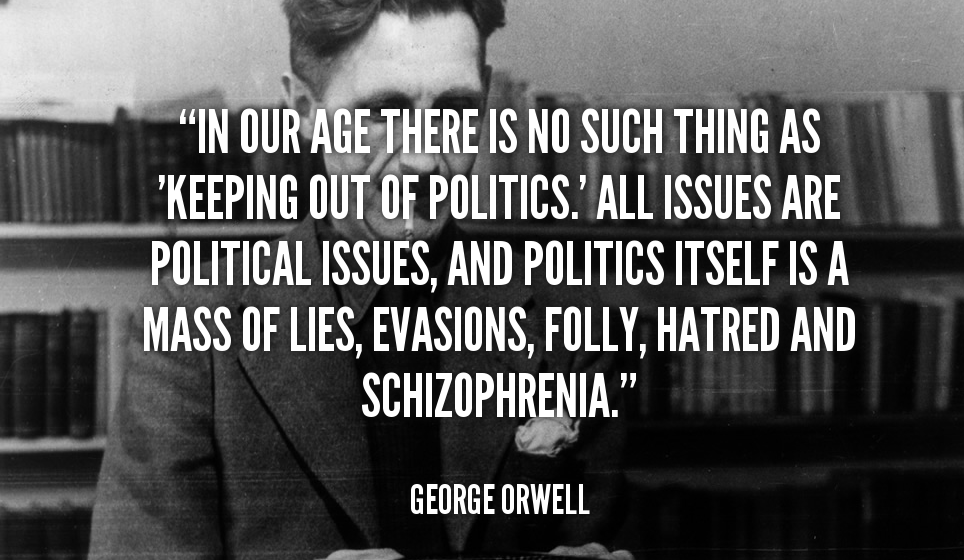 politics and george orwell Orwell also discusses the irrelevance of foreign phrases by saying: 'there is no real need for any of the hundreds of foreign phrases now current in the english language' orwell, george (1946) politics and the english language, london: horizon http.