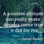 Positive Quotes by  David Bailey