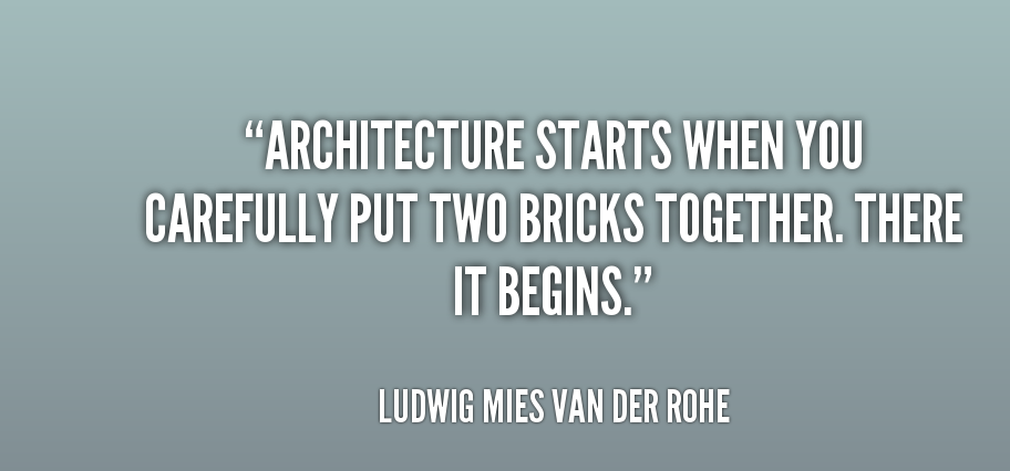 Quotes About Architecture by Ludwig Mies van der Rohe