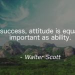 Quotes About Attitude by Walter Scott