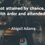 Quotes About Chance by Abigail Adams
