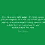 Quotes About Diet by  Brett Hoebel