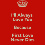 Quotes About First Love Never Dies