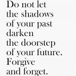 Quotes About Forgetting The Past And Moving On