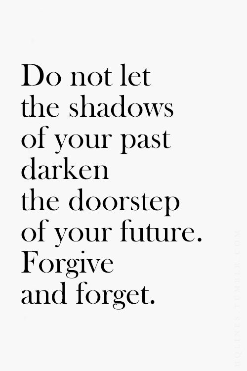 Quotes About Forgetting The Past And Moving On Upload Mega Quotes