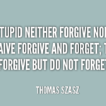 Quotes About Forgiveness by Thomas Szasz