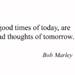 Quotes About Good by Bob Marley