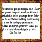 Quotes About Leadership by Jim Yong Kim