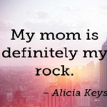 Quotes About Mom by Alicia Keys
