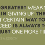 Quotes About Motivational Favorite by Thomas A. Edison