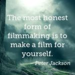 Quotes About Movies by  Peter Jackson