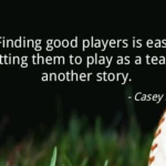 Quotes About Sports by  Casey Stengel
