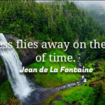 Quotes About Time by Jean de La Fontaine