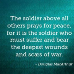 Quotes About Veterans Day by Douglas MacArthur