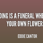 Quotes About Wedding by Eddie Cantor