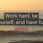 Quotes About Working Hard And Having Fun